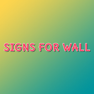 Signs For Wall